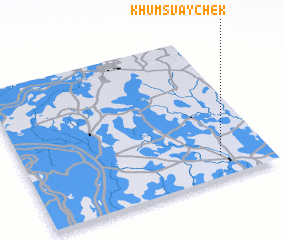 3d view of Khŭm Svay Chék