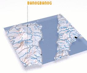 3d view of Banogbanog