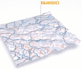 3d view of Rajkovići